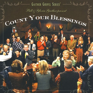 Count Your Blessings CD   -     By: Bill Gaither, Gloria Gaither, Homecoming Friends