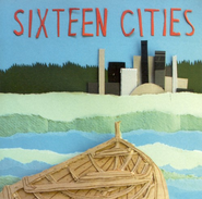 Sixteen Cities CD   -     By: Sixteen Cities