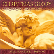 Christmas Glory CD   -     By: April MacKenzie