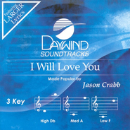 I Will Love You, Accompaniment CD   -     By: Jason Crabb