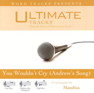 You Wouldn't Cry - Medium Key Performance Track w/ Background Vocals  [Music Download] -     By: Mandisa