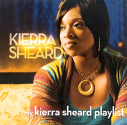 My Kierra Sheard Playlist CD   -     By: Kierra Sheard