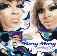 Something Big   -     By: Mary Mary