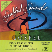 Too Close To The Mirror, Accompaniment CD   -     By: Eddie Ruth Bradford