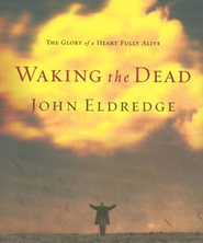 Waking the Dead - Unabridged Audiobook  [Download] -     Narrated By: Kelly Ryan Dolan     By: John Eldredge