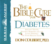 The Bible Cure for Diabetes: Ancient Truths, Natural Remedies and the Latest Findings for Your Health Today - Unabridged Audiobook  [Download] -     Narrated By: Steve Hiller     By: Don Colbert
