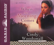 When the Morning Comes - Unabridged Audiobook  [Download] -     Narrated By: Jill Shellabarger     By: Cindy Woodsmall