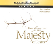 31 Days Meditating on the Majesty of Jesus - Unabridged Audiobook  [Download] -     Narrated By: Chris Fabry     By: Jack W. Hayford, Dick Eastman