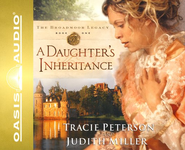 A Daughter's Inheritance - Abridged Audiobook  [Download] -     By: Tracie Peterson, Judith Miller