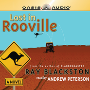 Lost in Rooville - Unabridged Audiobook  [Download] -              Narrated By: Andrew Petersen                   By: Ray Blackston