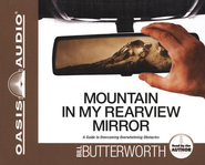 Mountain in My Rearview Mirror: A Guide to Overcoming Overwhelming Obstacles - Unabridged Audiobook  [Download] -     Narrated By: Bill Butterworth     By: Bill Butterworth