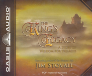The King's Legacy: A Story of Wisdom for the Ages - Unabridged Audiobook  [Download] -     Narrated By: Bill Myers     By: Jim Stovall