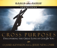 Cross Purposes: Discovering the Great Love of God for You - Unabridged Audiobook  [Download] -     Narrated By: D. James Kennedy     By: D. James Kennedy