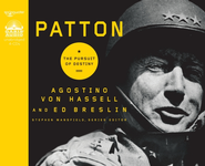 Patton: Tenacity In Action - Unabridged Audiobook  [Download] -     Narrated By: William DuFruis     By: Agostino Von Hassell