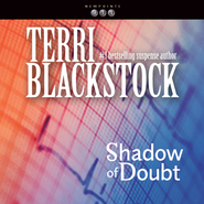 Shadow of Doubt Audiobook  [Download] -     By: Terri Blackstock