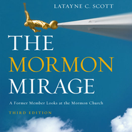 The Mormon Mirage: A Former Member Looks at the Mormon Church Today - New edition Audiobook  [Download] -     By: Latayne C. Scott
