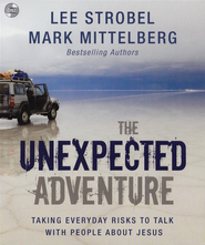 The Unexpected Adventure: Taking Everyday Risks to Talk with People about Jesus - Unabridged Audiobook  [Download] -     By: Lee Strobel, Mark Mittelberg