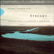 Streams: Reflections on the Waters in Scripture Audiobook  [Download] -     By: Murray Andrew Pura