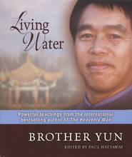 Living Water: Powerful Teachings from the International Bestselling Author of The Heavenly Man Audiobook  [Download] -     Edited By: Paul Hattaway     By: Brother Yun