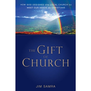 The Gift of Church: How God Designed the Local Church to Meet Our Needs as Christians - Unabridged Audiobook  [Download] -     By: Jim Samra