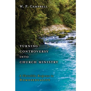 Turning Controversy into Church Ministry: A Christlike Response to Homosexuality Audiobook  [Download] -     By: William P. Campbell