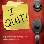I Quit!: Stop Pretending Everything Is Fine and Change Your Life - Unabridged Audiobook  [Download] -     By: Geri Scazzero, Peter Scazzero