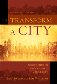 To Transform a City: Whole Church, Whole Gospel, Whole City Audiobook  [Download] -     By: Eric Swanson, Sam Williams