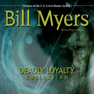 Deadly Loyalty Collection - Unabridged Audiobook  [Download] -     By: Bill Myers
