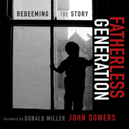 Fatherless Generation: Redeeming the Story Audiobook  [Download] -     By: John Sowers