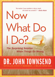 Now What Do I Do?: The Surprising Solution When Things Go Wrong Audiobook  [Download] -              Narrated By: John Townsend                   By: John Townsend