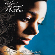A Girl Named Mister Audiobook  [Download] -     By: Nikki Grimes