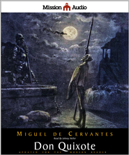 Don Quixote - Unabridged Audiobook  [Download] -              By: Miguel de Cervantes