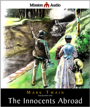 The Innocents Abroad - Unabridged Audiobook  [Download] -     By: Mark Twain
