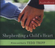 Shepherding a Child's Heart Audiobook  [Download] -     By: Tedd Tripp