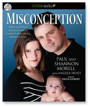 Misconception: One Couple's Journey from Embryo to Mix-up to Miracle Baby - Unabridged Audiobook  [Download] -              Narrated By: Tavia Gilbert                   By: Shannon Morell, Angela Hunt