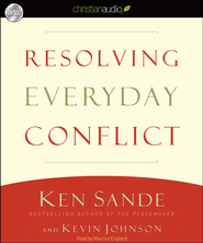 Resolving Everyday Conflict - Unabridged Audiobook  [Download] -     By: Ken Sande, Kevin Johnson