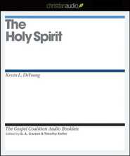 The Holy Spirit - Unabridged Audiobook  [Download] -     Edited By: D.A. Carson, Timothy Keller     By: Kevin L. DeYoung