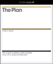 The Plan - Unabridged Audiobook  [Download] -              Edited By: D.A. Carson, Timothy Keller                   By: Colin S. Smith