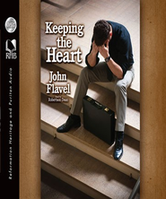 Keeping the Heart: A Puritan's View of How to Maintain Your Love For God - Unabridged Audiobook  [Download] -     By: John Flavel