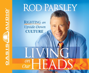 Living on Our Heads: Righting an Upside-Down Culture - Unabridged Audiobook  [Download] -     Narrated By: Bill DeWees     By: Rod Parsley