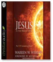Jesus in the Present Tense: The I AM Statements of Christ - Unabridged Audiobook  [Download] -     Narrated By: Maurice England     By: Warren W. Wiersbe