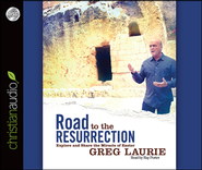 Road to the Resurrection: Explore and Share the Miracle of Easter - Unabridged Audiobook  [Download] -     By: Greg Laurie, Ray Porter