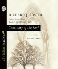 Sanctuary of the Soul: Journey into Meditative Prayer - Unabridged Audiobook  [Download] -     By: Richard J. Foster