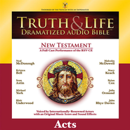 Truth and Life Dramatized Audio Bible New Testament: Acts - Unabridged Audiobook  [Download] -     Narrated By: Neal McDonough, Kristen Bell     By: Neal McDonough(NARR), Kristen Bell(NARR) & Sean Astin(NARR)
