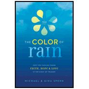 The Color of Rain: How Two Families Found Faith, Hope, and Love in the Midst of Tragedy Audiobook  [Download] -     By: Michael Spehn, Gina Spehn