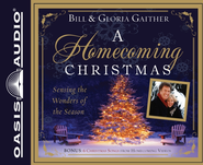 A Homecoming Family Christmas: Making Memories of Comfort & Joy - Unabridged Audiobook  [Download] -              By: Bill Gaither, Gloria Gaither, Homecoming Friends