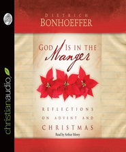 God is in The Manger: Reflections on Advent and Christmas - Unabridged Audiobook  [Download] -     By: Dietrich Bonhoeffer
