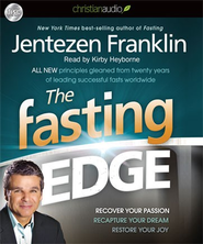 The Fasting Edge: Recover your passion. Reclaim your purpose. Restore your joy. - Unabridged Audiobook  [Download] -     By: Jentezen Franklin