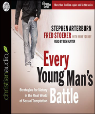 Every Young Man's Battle: Strategies for Victory in the Real World of Sexual Temptation - Unabridged Audiobook  [Download] -     By: Stephen Arterburn, Joe Geoffrey