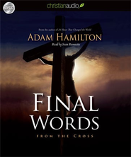 Final Words: From the Cross - Unabridged Audiobook  [Download] -     By: Adam Hamilton